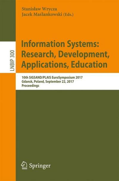 Information Systems: Research, Development, Applications, Education