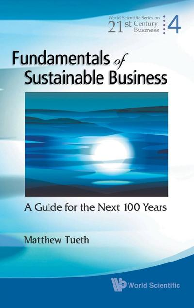 Fundamentals of Sustainable Business: A Guide for the Next 100 Years