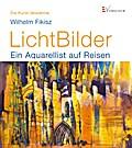LichtBilder; Ein Aquarellist auf Reisen; Die  ...