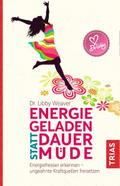 Energiegeladen statt dauermüde