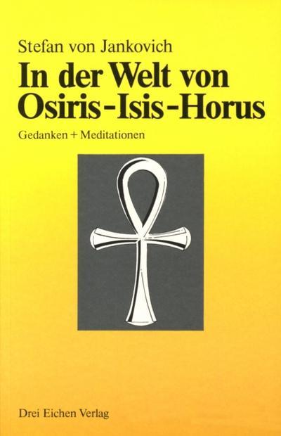 In der Welt von Osiris, Isis, Horus