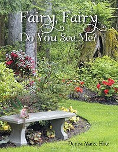 Fairy, Fairy Do You See Me?