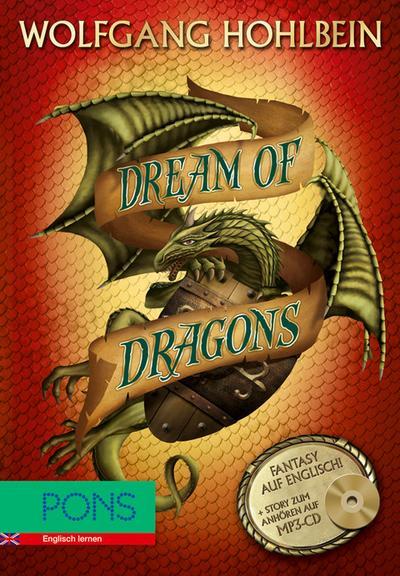 PONS Wolfgang Hohlbein - Dream of Dragons + MP3-CD: Englisch Lernen mit spannender Fantasy - Buch + Story zum Anhören