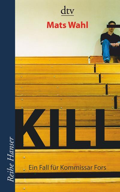 Kill: Ein Fall für Kommissar Fors Roman (Reihe Hanser)