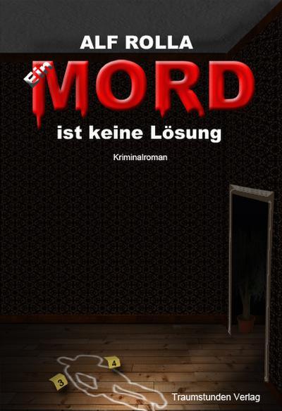 Ein Mord ist keine Lösung - Traumstunden Verlag Essen - Taschenbuch, Deutsch, Alf Rolla, ,