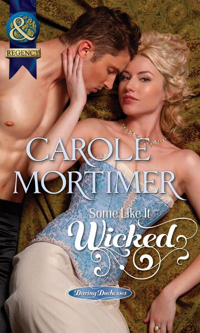 Some Like It Wicked (Mills & Boon Historical) (Daring Duchesses, Book 1)