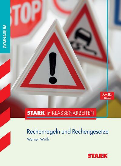 Stark in Klassenarbeiten - Mathematik Rechenregeln und Rechengesetze 7.-10.KL Gymnasium