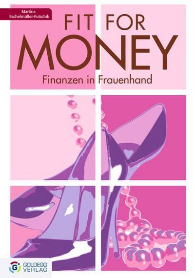 TopFit for money - Finanzen in Frauenhand: Finanzen in Frauenhand. Wie Frauen zu Vermögen kommen