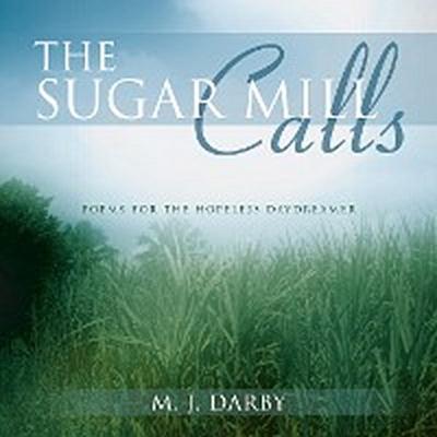 The Sugar Mill Calls