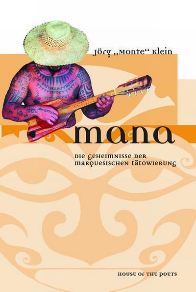 Mana: Die Geheimnisse der marquesischen Tätowierung. Dt. /Engl.