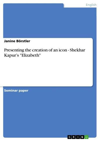 presenting-the-creation-of-an-icon-shekhar-kapur-s-elizabeth