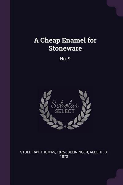 A Cheap Enamel for Stoneware: No. 9