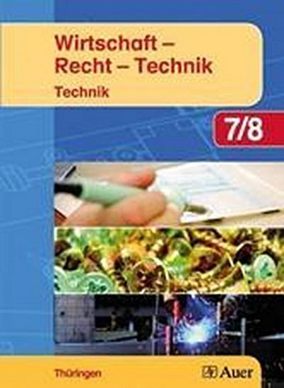 Wirtschaft-Recht-Technik. Technik Jahrgangsstufe 7/8. Thüringen