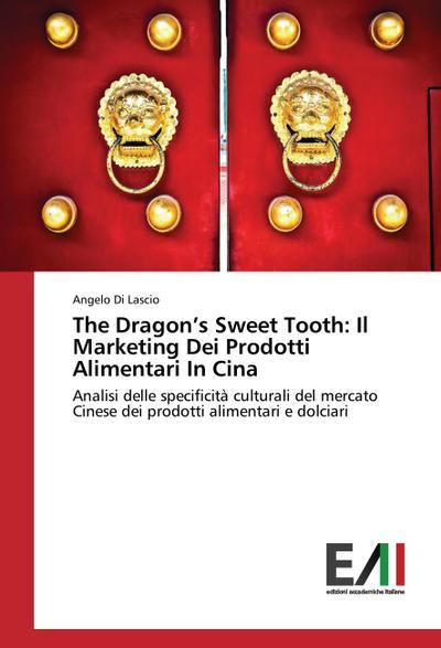 The Dragon's Sweet Tooth: Il Marketing Dei Prodotti Alimentari In Cina