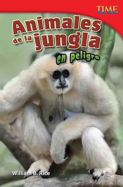 Animales de la Jungla En Peligro (Endangered Animals of the Jungle) (Spanish Version) (Challenging Plus)