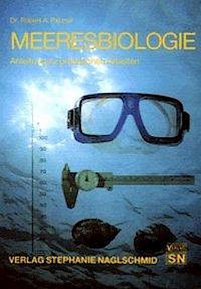 Meeresbiologie: Anleitung zu praktischem Arbeiten (Edition Praxis der Wissenschaft)