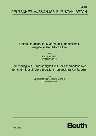 Untersuchungen an 43 Jahre im Nordseeklima ausgelagerten Betonbalken - Bemessung auf Dauerhaftigkeit mit Teilsicherheitsbeiwerten und mit qualifiziert abgesicherten deskriptiven Regeln