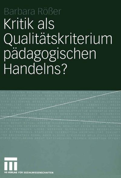 Kritik als Qualitätskriterium pädagogischen Handelns?