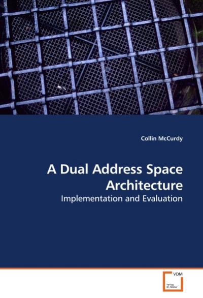 A Dual Address Space Architecture
