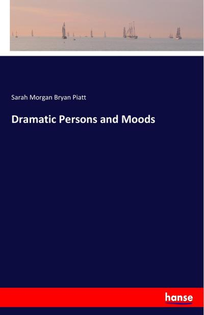Dramatic Persons and Moods