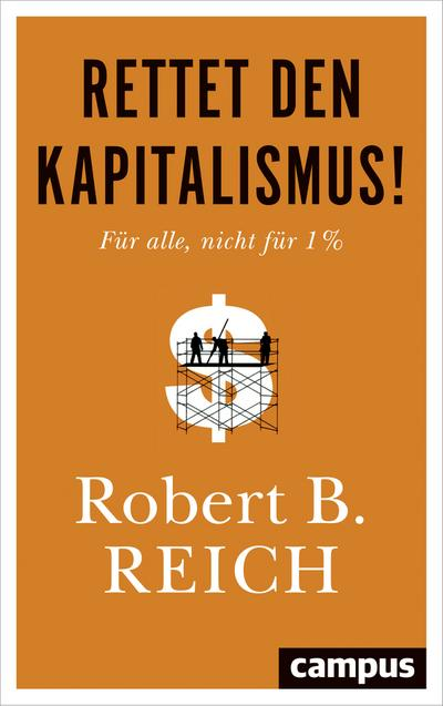 Rettet den Kapitalismus!: Für alle, nicht für 1 %