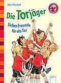 Die Torjäger - Sieben Freunde für ein Tor; Eine Geschichte für Erstleser   ; Deutsch; , mit Bücherbärfigur am Lesebändchen