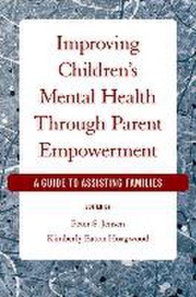 Improving Children's Mental Health Through Parent Empowerment