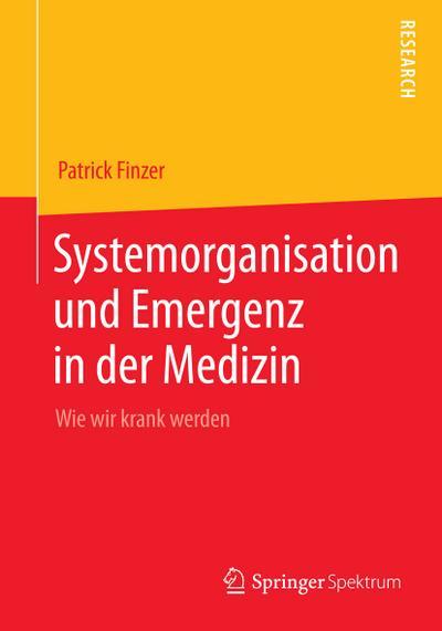 Systemorganisation und Emergenz in der Medizin