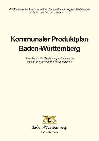Kommunaler Produktplan Baden-Württemberg: Überarbeitete Veröffentlichung im Rahmen der Reform des kommunalen Haushaltsrechts (Schriftenreihe des ... Produktplan, Haushalts- und Rechnungswesens)