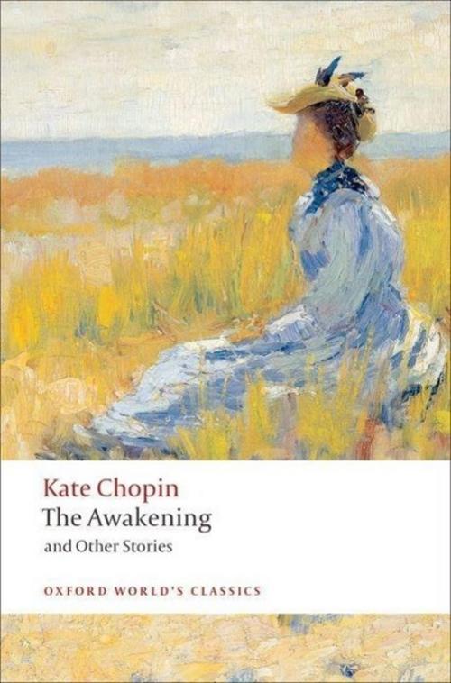 Kate Chopin ~ The Awakening 9780199536948