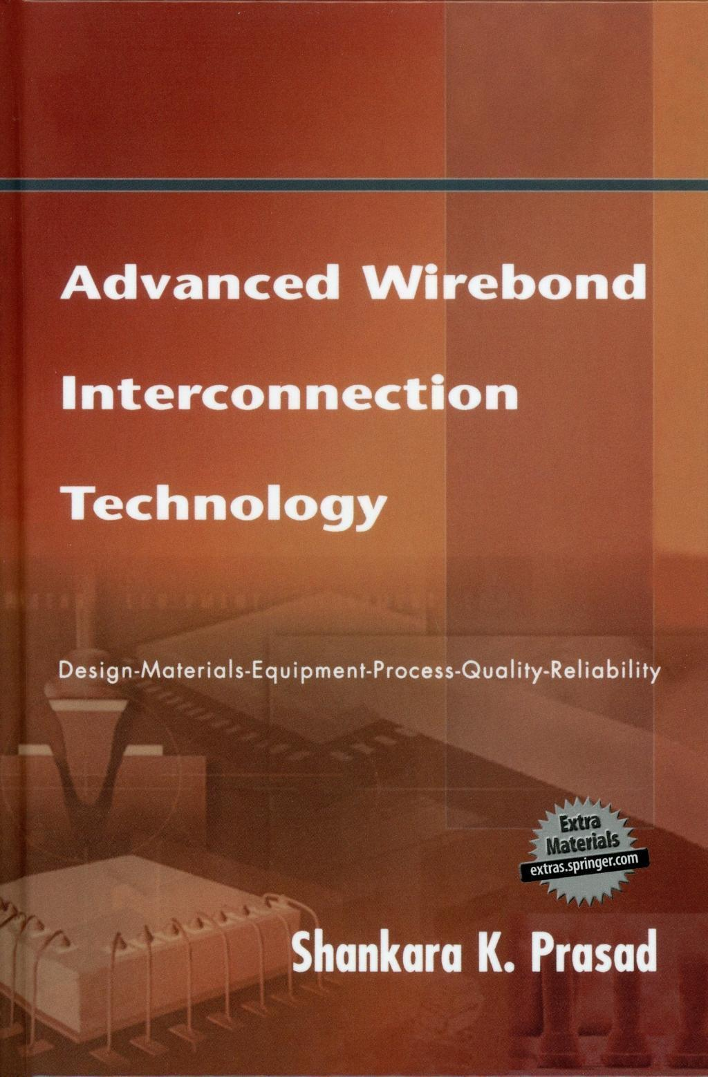 Advanced Wirebond Interconnection Technology Shankara K. Prasad