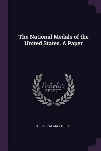 The National Medals of the United States. a Paper