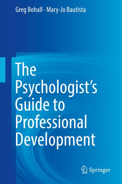 The Psychologist's Guide to Professional Development