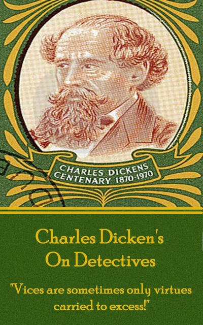Charles Dickens - On Detectives