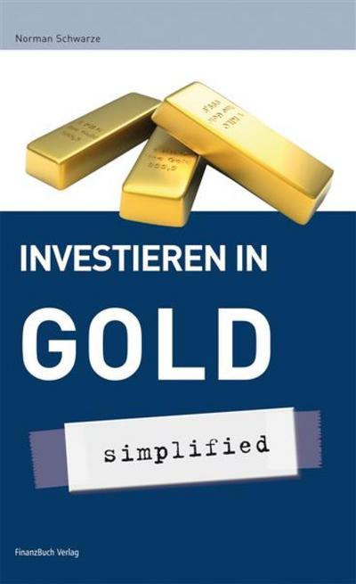 Investieren in Gold - simplified