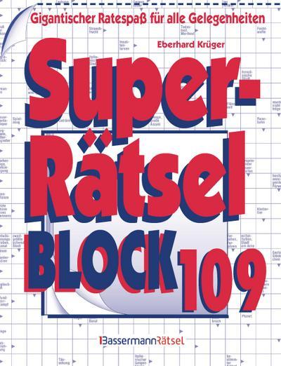 Superrätselblock 109: Gigantischer Ratespaß für alle Gelegenheiten