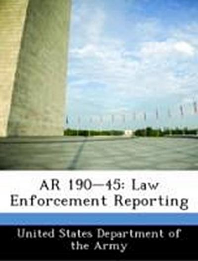 United States Department of the Army: AR 190-45: Law Enforce