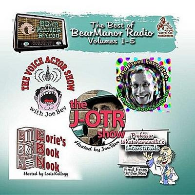 The Best of Bearmanor Radio, Vols. 1 5