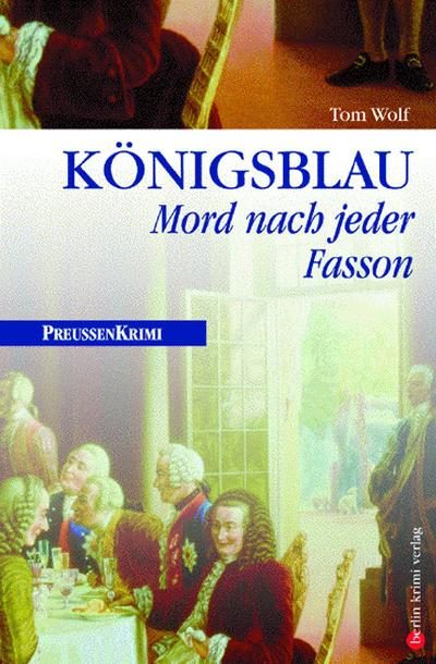 Königsblau: Mord nach jeder Fasson.