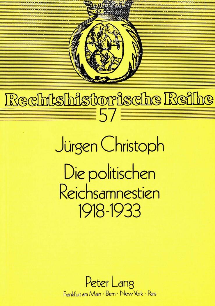 Die politischen Reichsamnestien 1918-1933 Jürgen Christoph