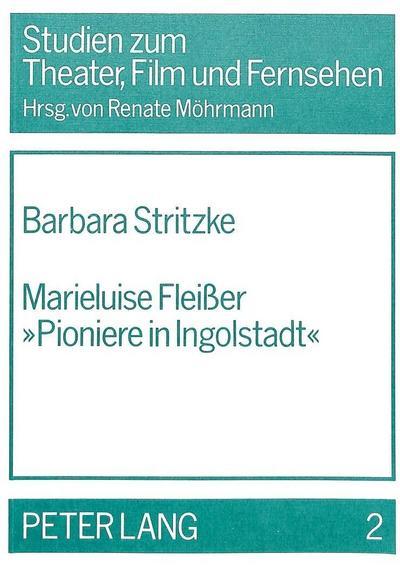 Marieluise Fleisser «Pioniere in Ingolstadt»