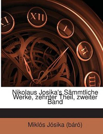 Nikolaus Josika's Sämmtliche Werke, zehnter Theil, zweiter Band
