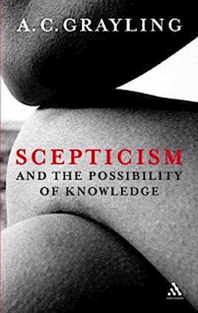 Scepticism and the Possibility of Knowledge