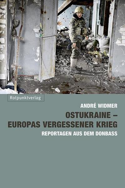 Ostukraine – Europas vergessener Krieg; Reportagen aus dem Donbass; Deutsch