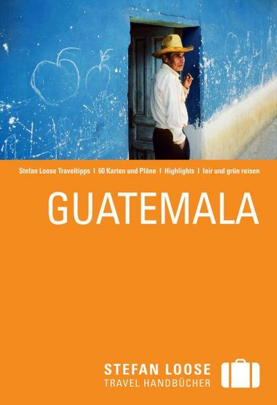 Stefan Loose Reiseführer Guatemala