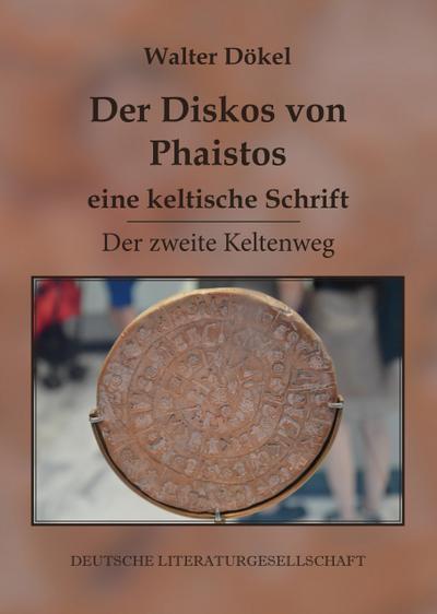 Der Diskos von Phaistos - eine keltische Schrift