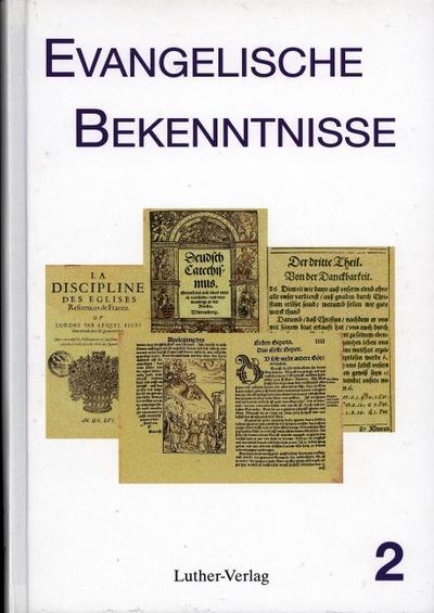 Evangelische Bekenntnisse 2