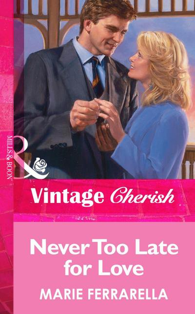 Never Too Late for Love (Mills & Boon Vintage Cherish)