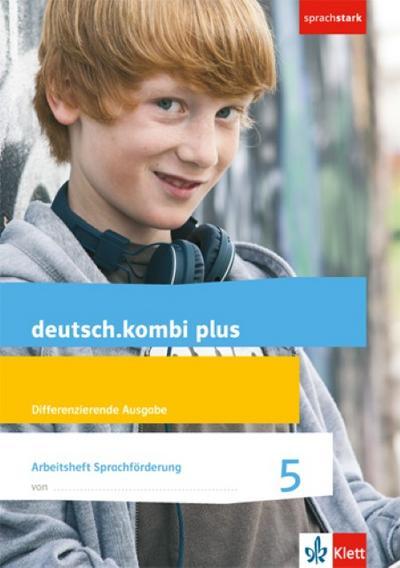 deutsch.kombi plus. Arbeitsheft Sprachförderung. 5. Schuljahr. Differenzierende Allgemeine Ausgabe ab 2015