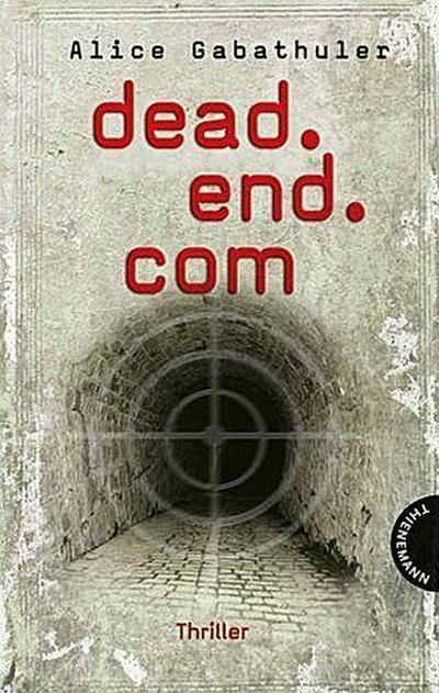 dead.end.com   ; Umschlaggest. v. Thalmann, Isabel; Deutsch;  -